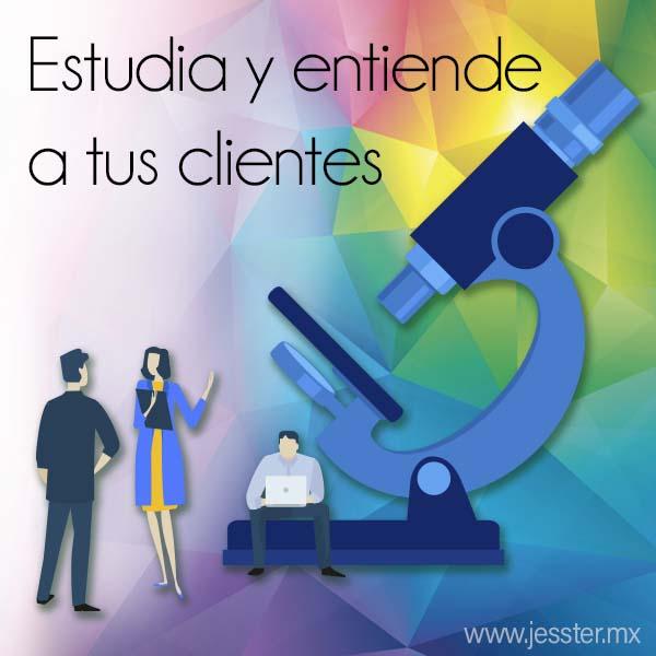 Estudia a tus clientes